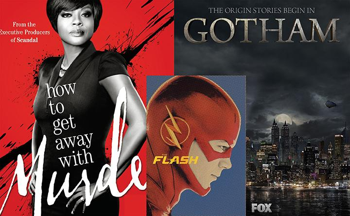 "TV STARS ""The Flash,"" ""How to Get Away with Murder"" and ""Gotham"" will be leaving us on the edges of our couches this fall."