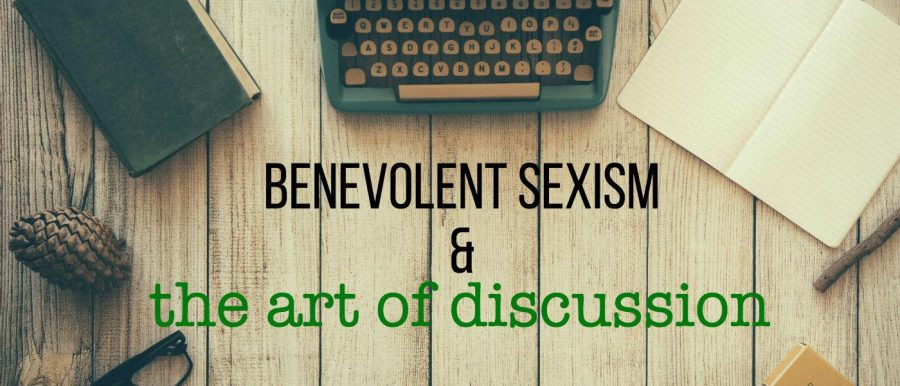 Benevolent+Sexism+%26+The+Art+of+Discussion