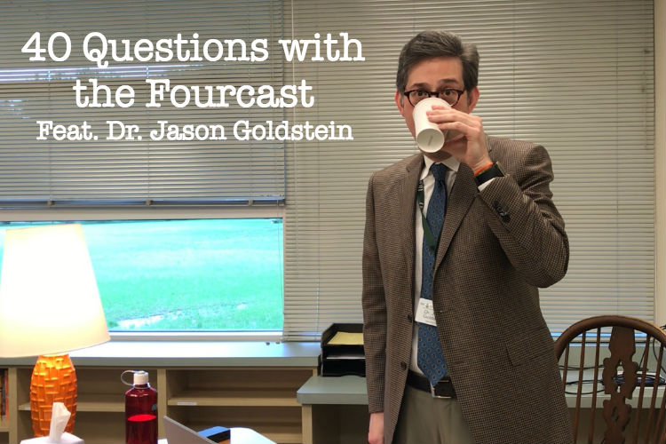 Forty Questions With The Fourcast - Dr. Jason Goldstein