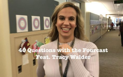 Forty Questions With The Fourcast - Mrs. Tracy Walder